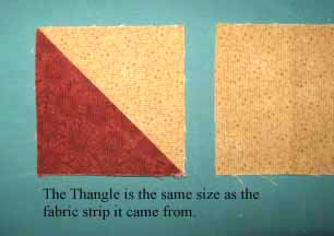 the Thangle is the same size as the fabric strip that it came from.