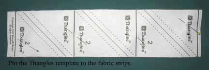 Pin the Thangles template to the fabric strips
